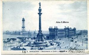 Barcelona 2 Monumento a Colón y Adunana  (tachado) escrito Gobierno Militar  L . Roisin fot Barcelona s/f años 30? El gobierno militar probablemente estuvo durante algunos meses en este edificio de aduanas en los inicios de la década de los 40?  5 €