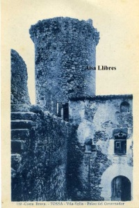 Tossa Costa Brava 119 Vila Vella Palau del Governador ed. L Roisin fot Barcelona principios siglo XX tiene un pequeño agujero como de Carmona sin serlo 8 €