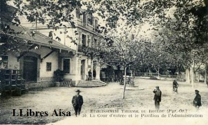 Etablissement Thermal du Boulou (Pyr. Or.) 30 La Cour d'entrée et le Pavillon de l'administration  20 €