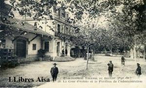 Etablissement Thermal du Boulou (Pyr. Or.) 30 La Cour d'entrée et le Pavillon de l'administration  20 €