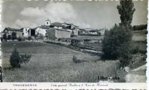 Traveseras  Vista General pueblo a 3 Kms de Martinet . postal fotográfica s/d añoss 50? escrita al dorso 20 €