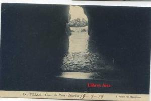 Tossa 19 Cova de Pola Interior. Ed. L Roisin Barcelona  escrita al dorso y fechada el 19-8-1918 sellos de Algonso XIII de 10 cts.  19 €
