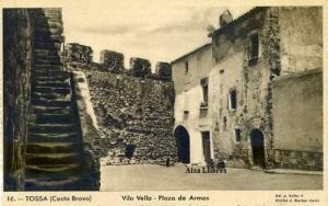 Tossa (Costa Brava) nº 16  Vila Vella Plaza de Armas  ed. J Soler F Cliché J Barber Corts s/f anys 10? Con ventanilla color sepia 20 €