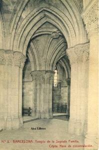 Barcelona nº 3 Templo de la Sagrada Familia Cripta Nave de circunvalación Herederos Vda. Plá Barcelona  J Thomas s/f Principios siglo XX 15 €