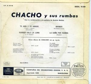 Chacho y sus rumbas  Vinílo  45, 1965  Te amo y te amaré cuando sale la luna Brindis La Caña por rumba 10 € EL D
