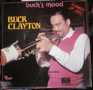 Buck Clayton  Buck's mood A world of Jazz.  1978  50 € LP Doble