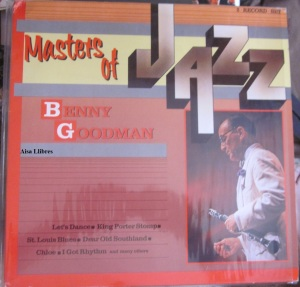 Masters of Jazz  Benny Goodman Let's Dance. King Porter Stomp.  St Louis Blues. Dear Old Southland. Chloe. I Got Rhythm and many others.  Holland.  30 € doble Vinilo