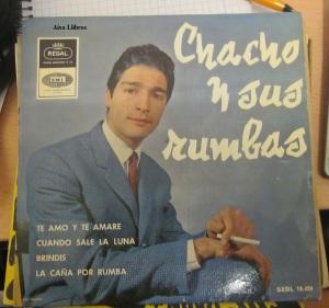 Chacho y sus rumbas  Vinílo  45, 1965  Te amo y te amaré cuando sale la luna Brindis La Caña por rumba 10 €