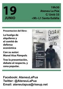 Presentació Llibre La Huelga de alquileres y el Comité de defensa económica Barcelona abril diciembre 1931 Sindicato de la Construcción de Barcelona Ateneu Llibertàri La Pua, C/ Unión 33 Santa Eulàlia, metro L/ 1