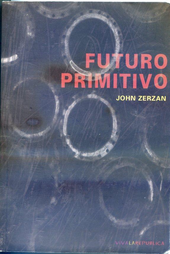 zerzan futuro primitivo